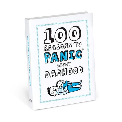 100 Reasons to Panic about Dadhood