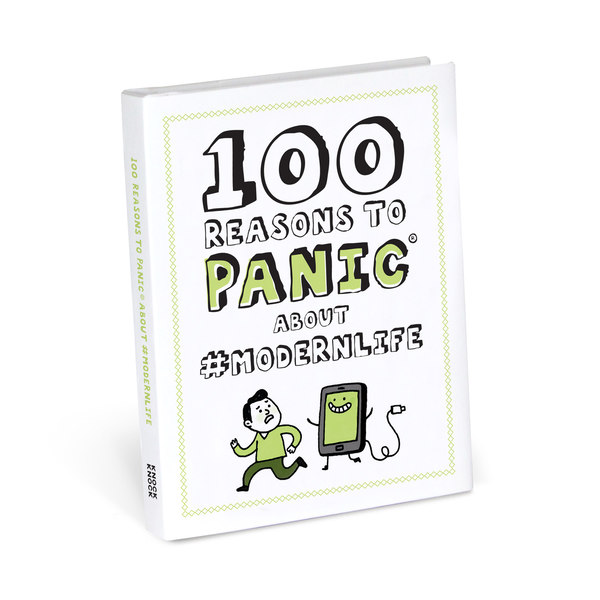 100 Reasons To Panic About #modernlife